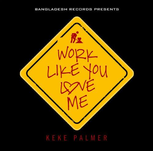 keke-palmer-work-lik-you-love-me
